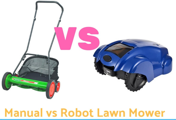 Manual vs Robot mower- Which Is Better?
